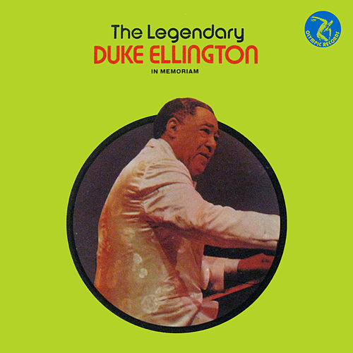 The Legendary Duke Ellington: In Memoriam by Duke Ellington