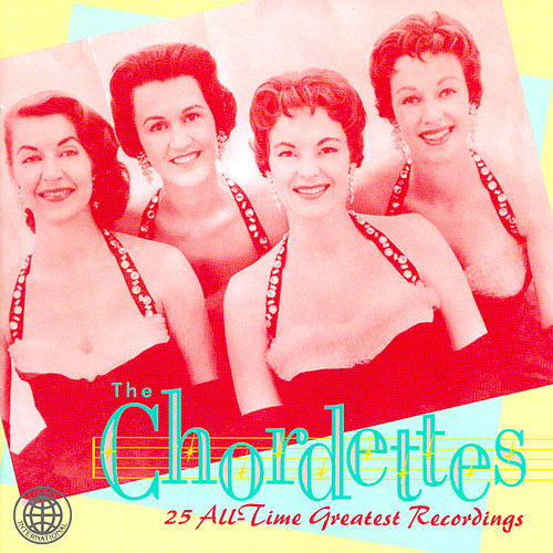 25 All-Time Greatest Recordings by The Chordettes