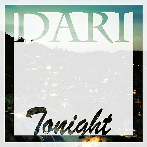 Tonight by Dari