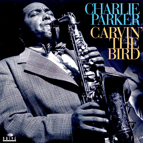 Carvin' the Bird de Charlie Parker