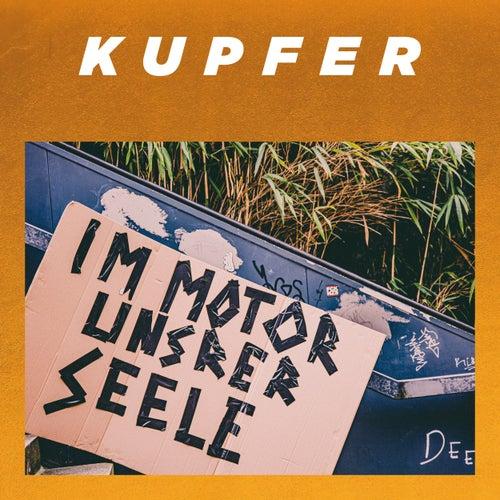 Im Motor unsrer Seele by Kupfer!
