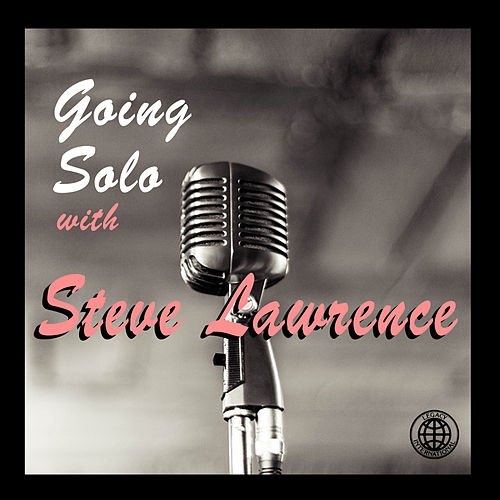 Going Solo with Steve Lawrence by Steve Lawrence