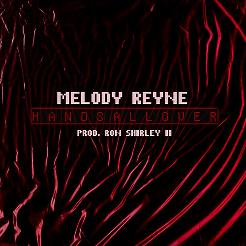 Hands All Over von Melody Reyne