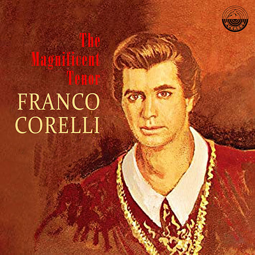 The Magnificent Tenor de Franco Corelli