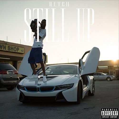 Still Up Ep by RetcH