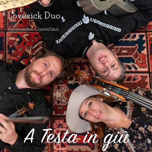 A testa in giù by Lovesick Duo
