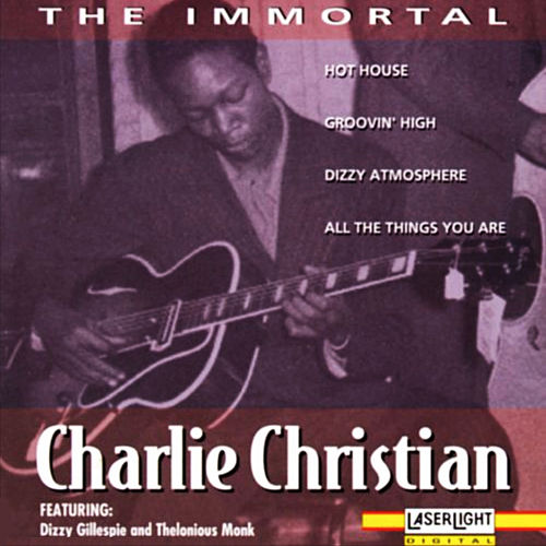 The Immortal Charlie Christian by Charlie Christian