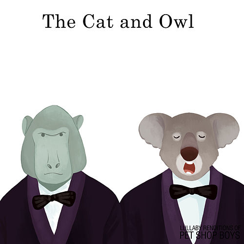 Lullaby Renditions of Pet Shop Boys de The Cat and Owl