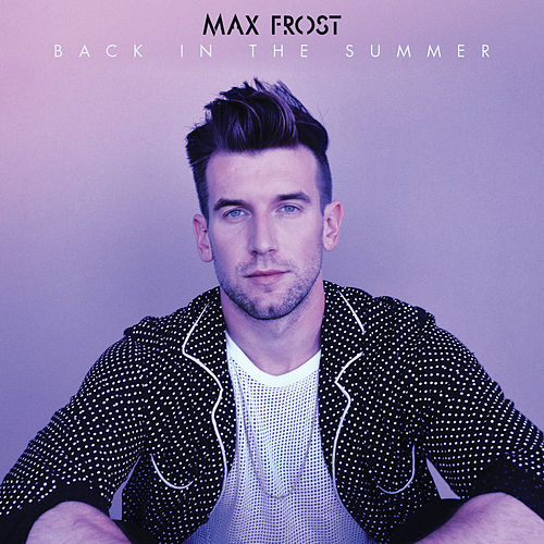 Back In The Summer by Max Frost