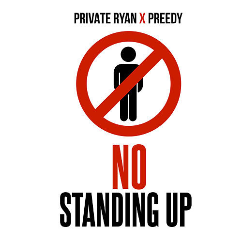 No Standing Up by DJ Private Ryan