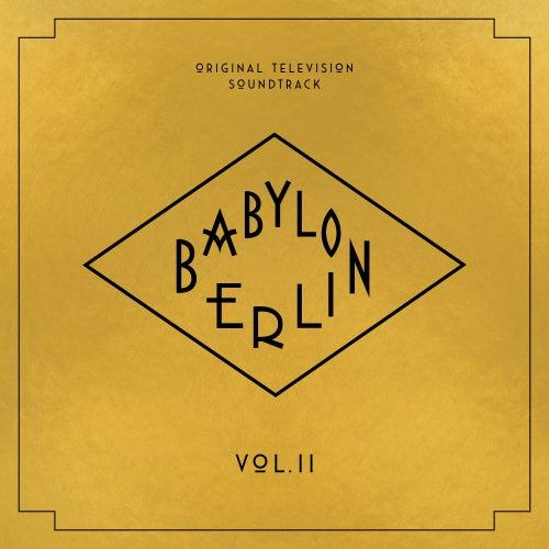 Babylon Berlin (Original Television Soundtrack, Vol. II) by Various Artists