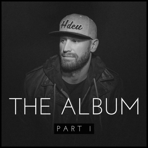 The Album, Pt. I by Chase Rice