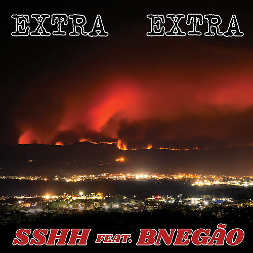 Extra Extra (feat. BNegao) by Sshh