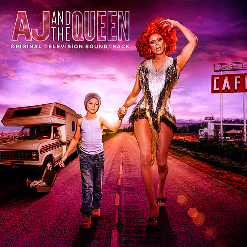 AJ and The Queen (Original Television Soundtrack) by RuPaul