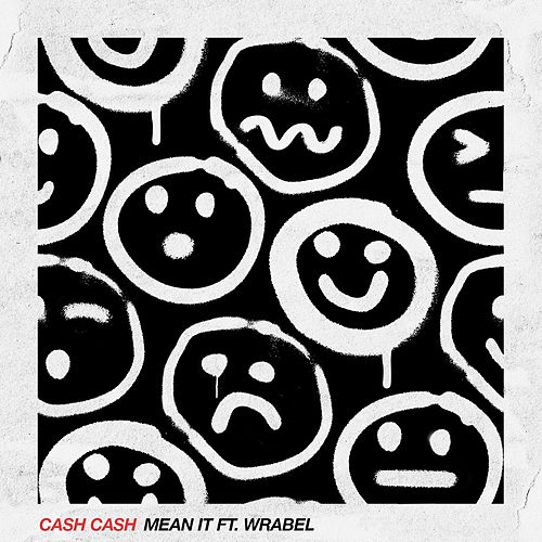Mean It (feat. Wrabel) von Cash Cash