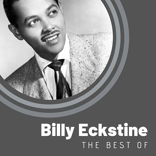 The Best of Billy Eckstine by Billy Eckstine
