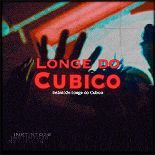 Longe do Cubico by Instinto 26