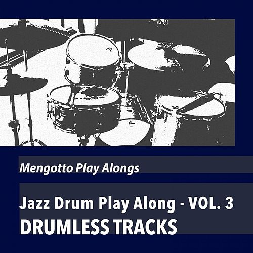 Jazz Drum Play Along (Drumless Tracks), Vol. 3 by Mengotto Play Alongs