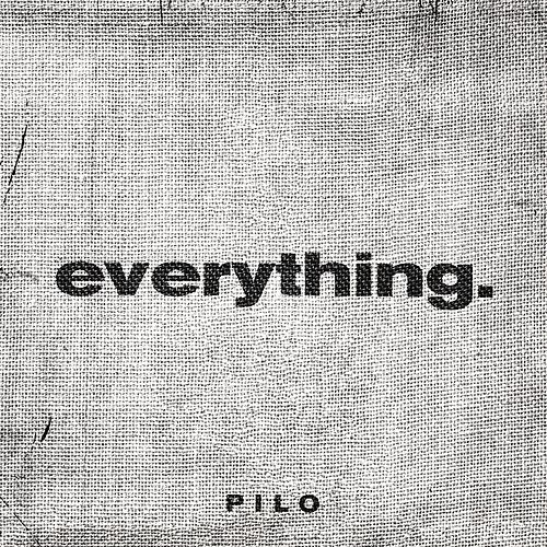 Everthing. by Pilo