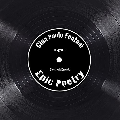 Epic Poetry by Gian Paolo Fontani
