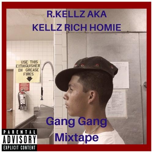 Gang Gang Mixtape by R. Kellz