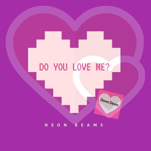 Do You Love Me? by Donn Donn