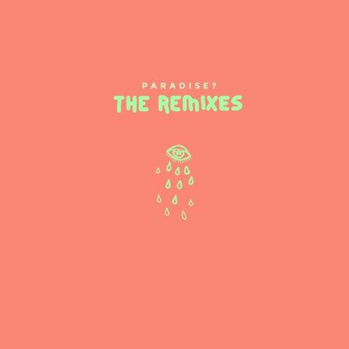 Paradise? (The Remixes) von Alice Gray