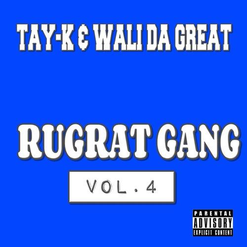 Rugrat Gang Vol.4 by Tay-K