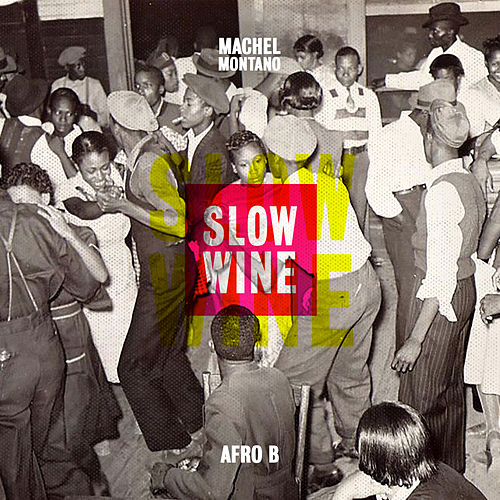 Slow Wine (feat. Afro B) by Machel Montano