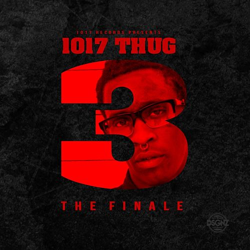 1017 Thug 3 The Finale by Young Thug