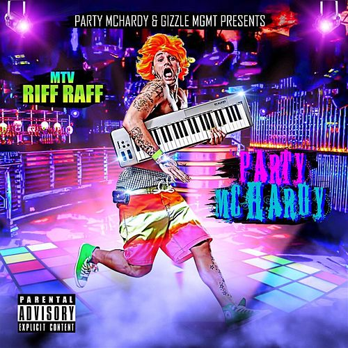 Party McHardy by Riff Raff