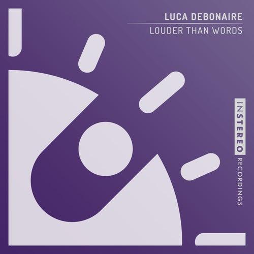 Louder Than Words von Luca Debonaire