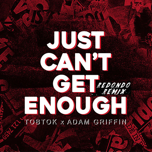 Just Can't Get Enough (Redondo Remix) de Tobtok