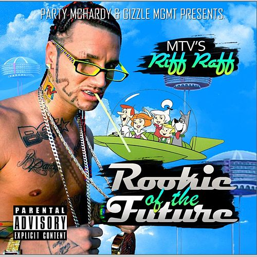 Rookie Of The Future by Riff Raff