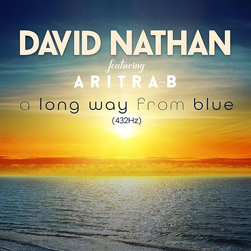 A Long Way From Blue (432hz) [feat. Aritra B] by David Nathan