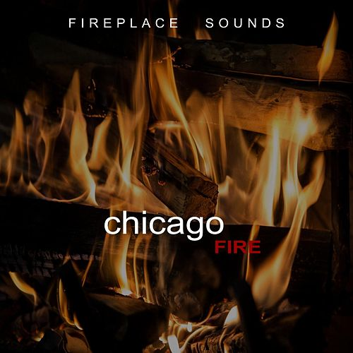 Chicago Fire - Fireplace Sounds von Backgroundmusic