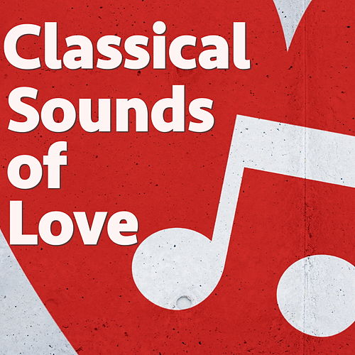 Classical Sounds of Love by Royal Philharmonic Orchestra