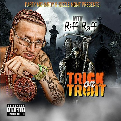 Trick or Treat by Riff Raff