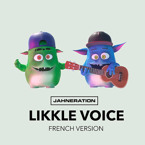 Likkle Voice (French Version) de Jahneration