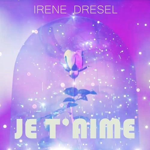 Je t'aime de Irène Drésel