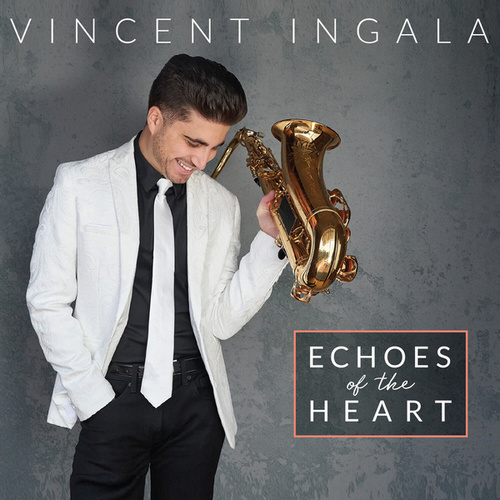Echoes Of The Heart by Vincent Ingala