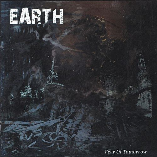 Fear of Tomorrow by Earth