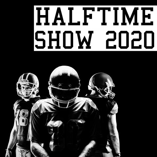 Half-Time Show 2020 (American Football) [Inspired] von Various Artists