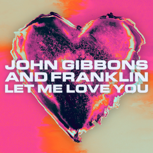 Let Me Love You von John Gibbons