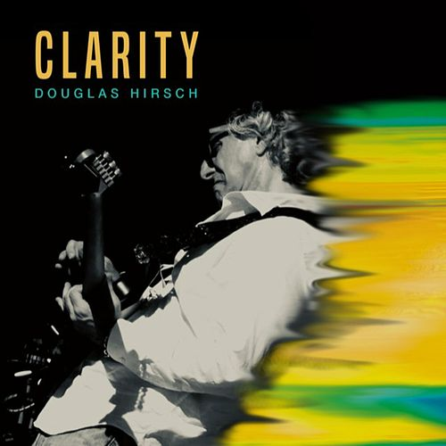 Clarity by Douglas Hirsch