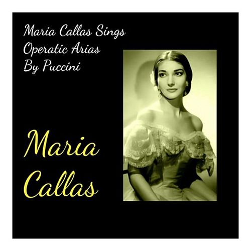 Maria Callas Sings Operatic Arias By Puccini von Maria Callas
