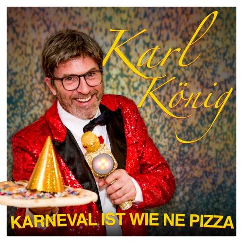 Karneval ist wie ne Pizza by Karl König