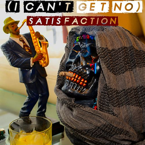 (I Can't Get No) Satisfaction de J-Rock's