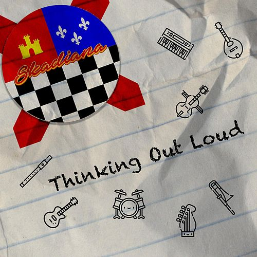 Thinking out Loud de Skadiana