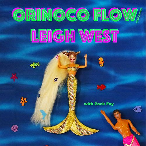 Orinoco Flow (Sail Away) [feat. Zack Fay] by Leigh West